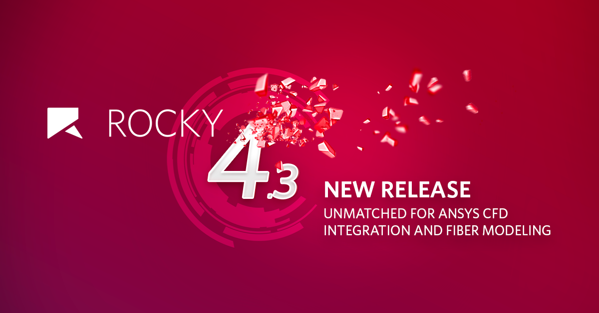 Rocky DEM New Release 4.3: Expands ANSYS CFD–Rocky DEM integration capabilities